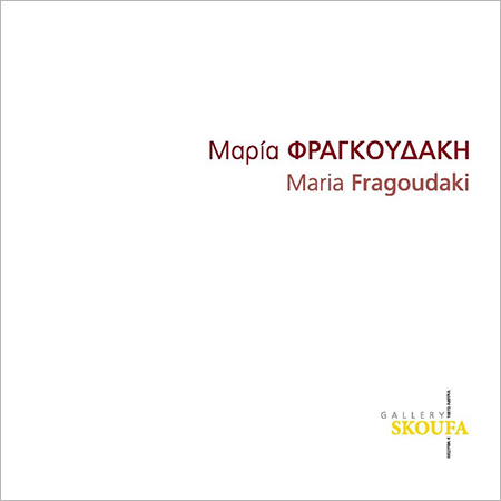 Maria Fragoudaki Show Skoufa Gallery Athens